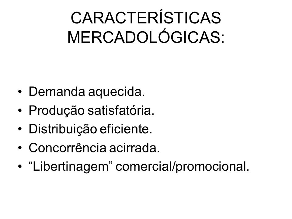 CARACTERÍSTICAS MERCADOLÓGICAS: