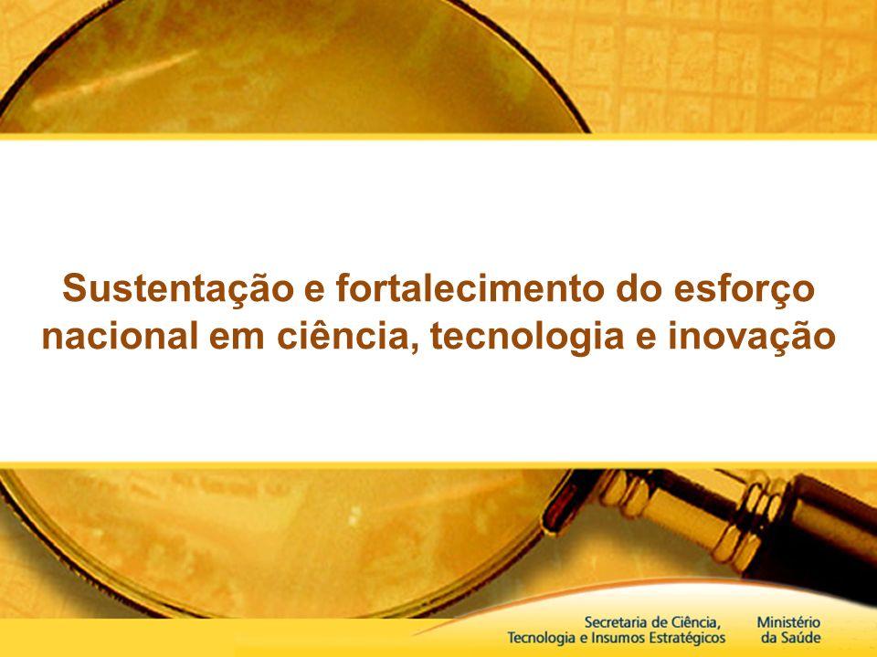 Sustentação e fortalecimento do esforço nacional em ciência, tecnologia e inovação