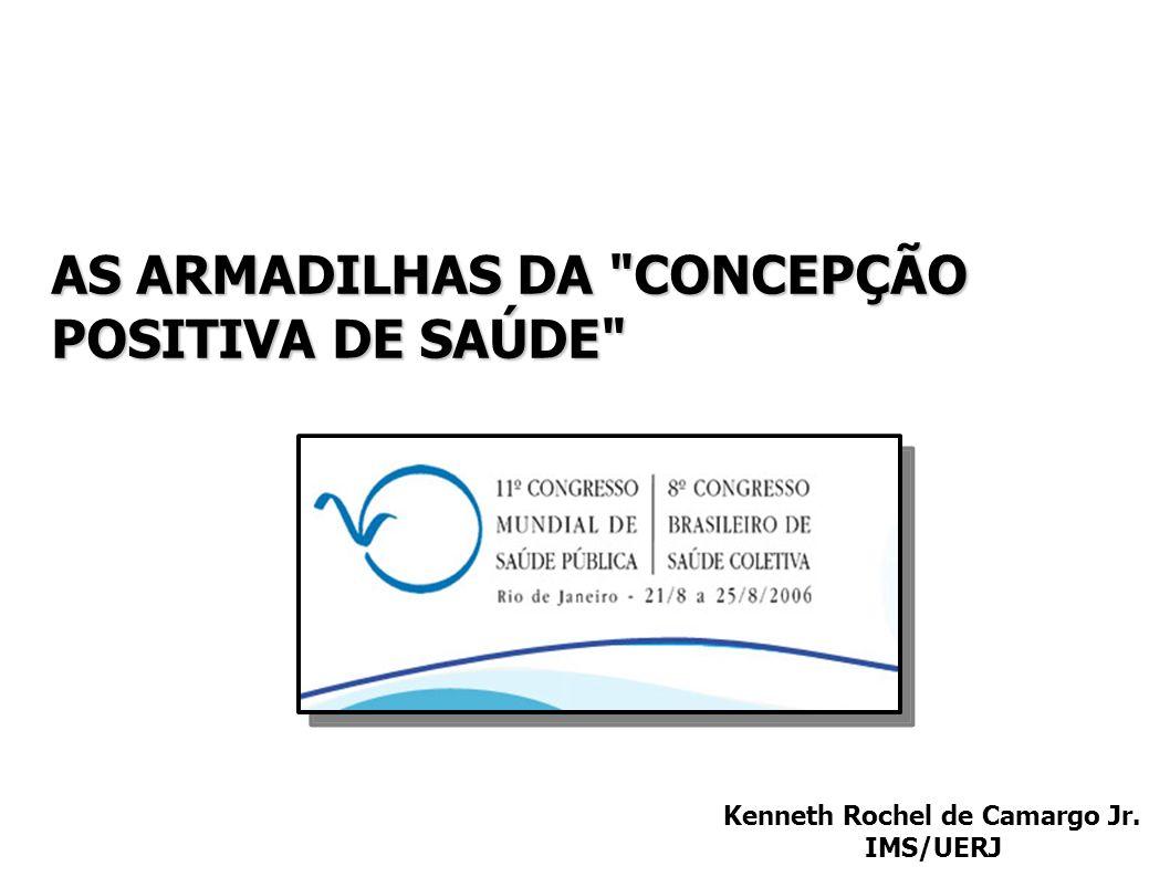 AS ARMADILHAS DA CONCEPÇÃO POSITIVA DE SAÚDE