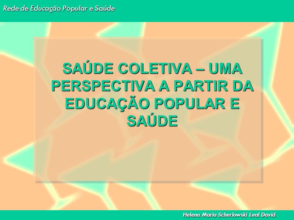 SAÚDE COLETIVA – UMA PERSPECTIVA A PARTIR DA EDUCAÇÃO POPULAR E SAÚDE
