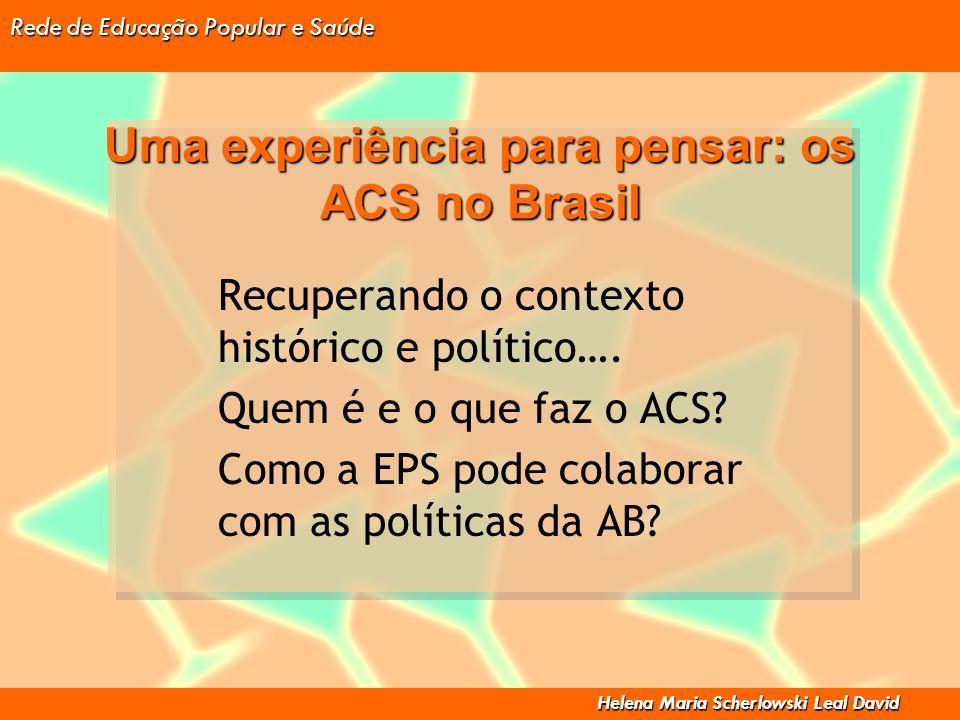 Uma experiência para pensar: os ACS no Brasil