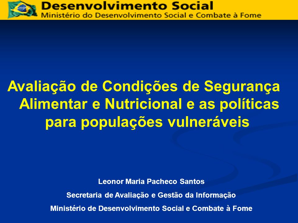 Avaliação de Condições de Segurança Alimentar e Nutricional e as políticas para populações vulneráveis