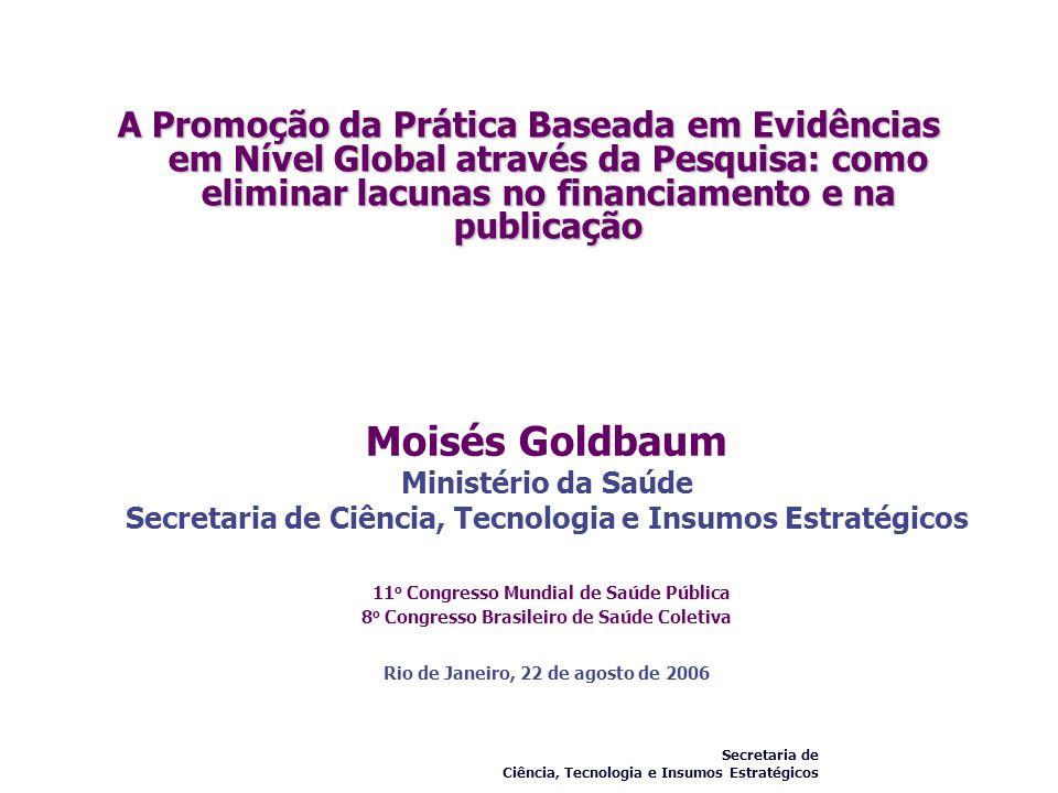 A Promoção da Prática Baseada em Evidências em Nível Global através da Pesquisa: como eliminar lacunas no financiamento e na publicação