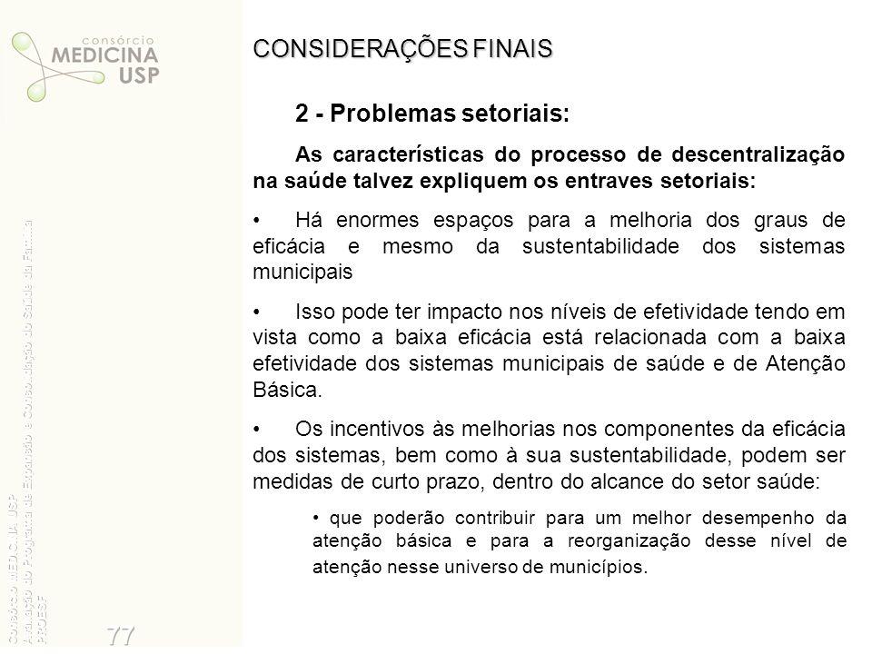 77 35 CONSIDERAÇÕES FINAIS 2 - Problemas setoriais: