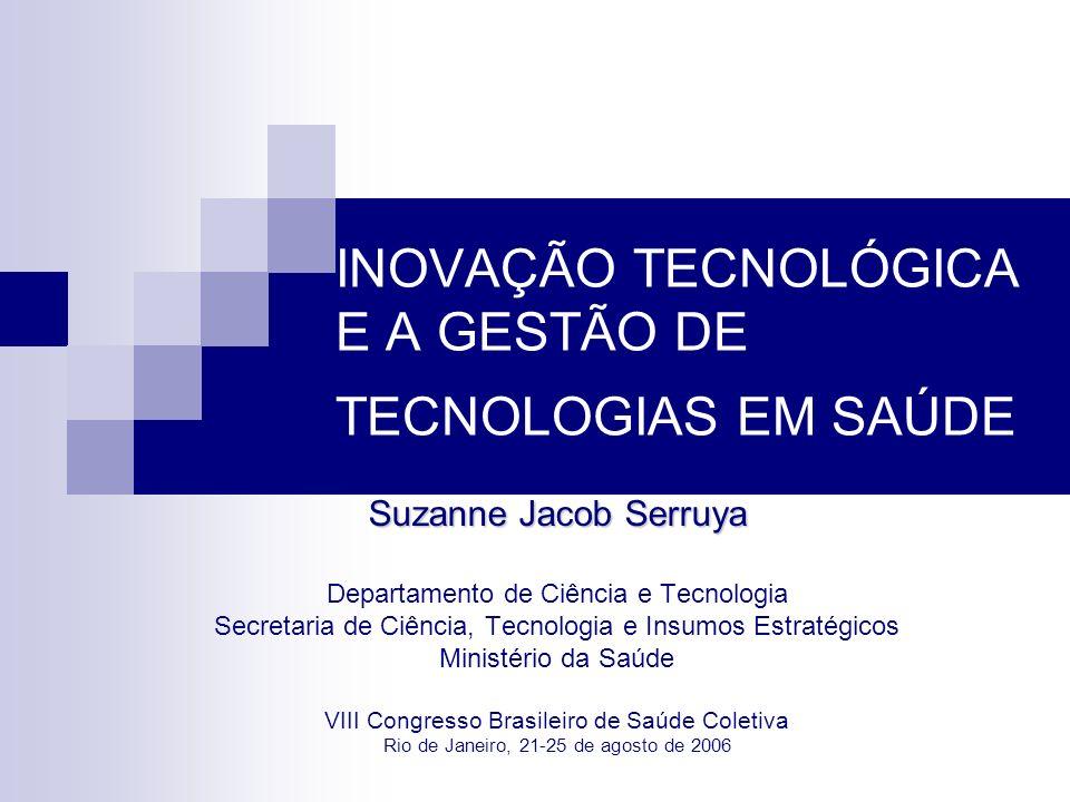 INOVAÇÃO TECNOLÓGICA E A GESTÃO DE TECNOLOGIAS EM SAÚDE