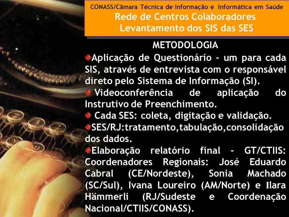 Rede de Centros Colaboradores Levantamento dos SIS das SES METODOLOGIA