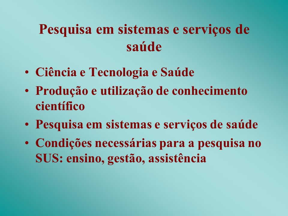 Pesquisa em sistemas e serviços de saúde