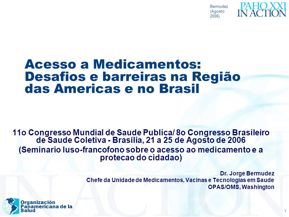 Bermudez (Agosto 2006) Acesso a Medicamentos: Desafios e barreiras na Região das Americas e no Brasil.