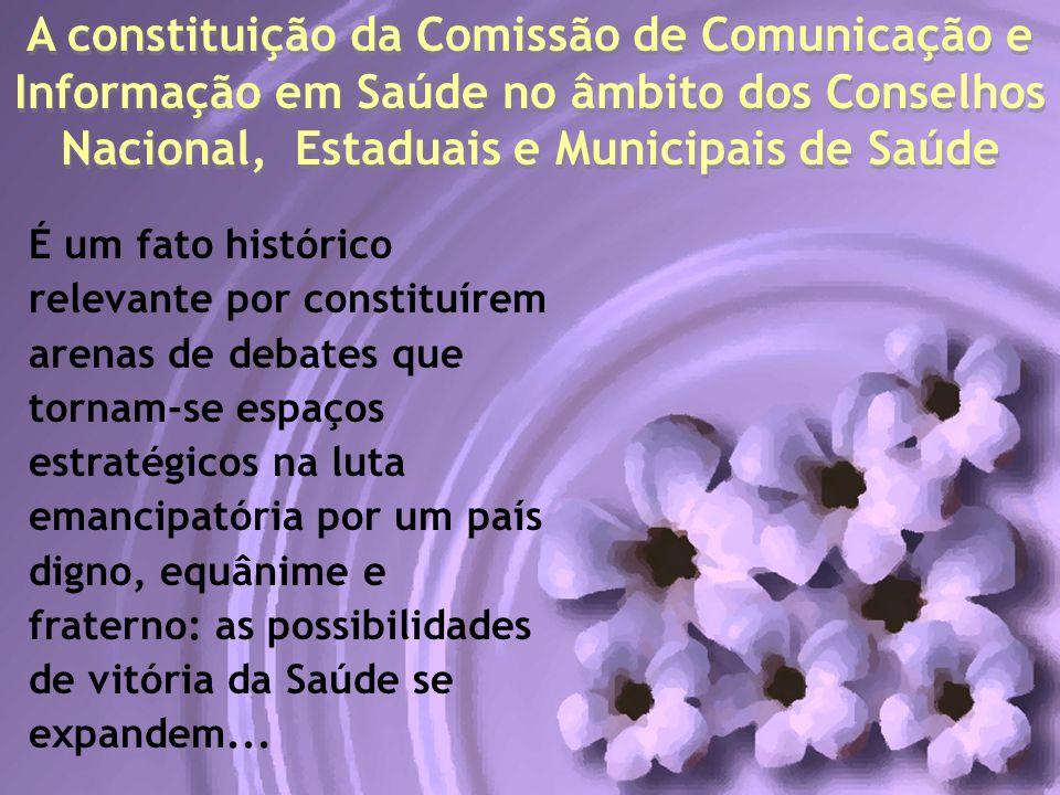 A constituição da Comissão de Comunicação e Informação em Saúde no âmbito dos Conselhos Nacional, Estaduais e Municipais de Saúde