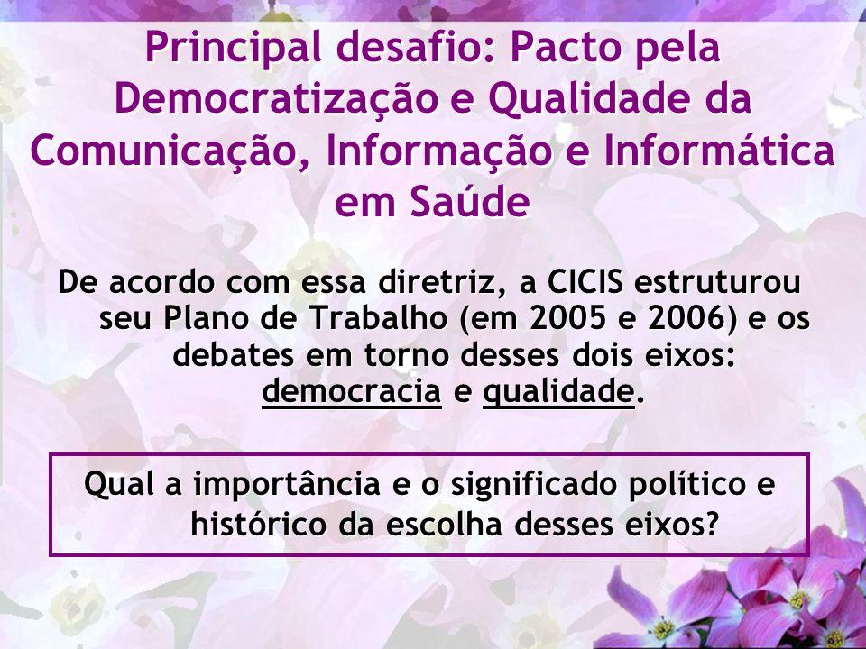 Principal desafio: Pacto pela Democratização e Qualidade da Comunicação, Informação e Informática em Saúde