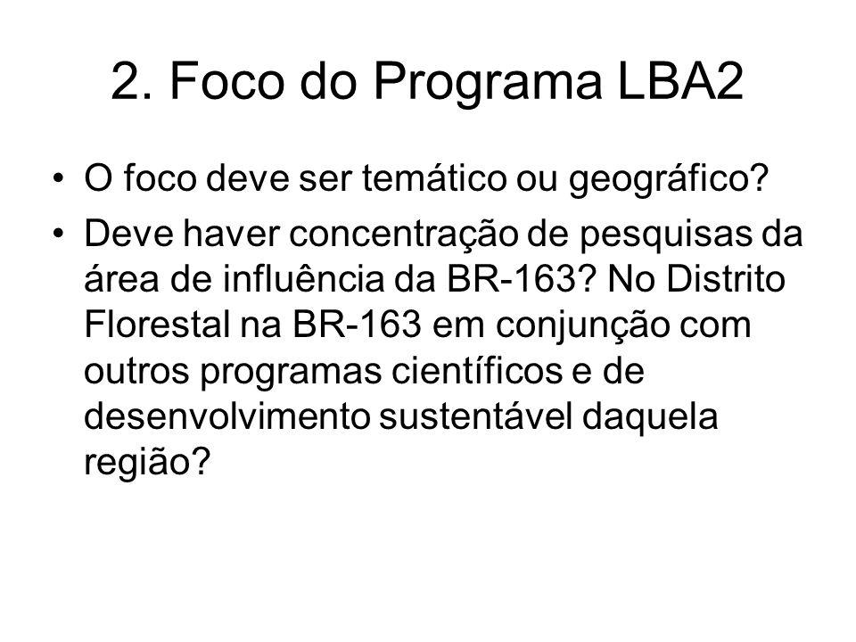 2. Foco do Programa LBA2 O foco deve ser temático ou geográfico