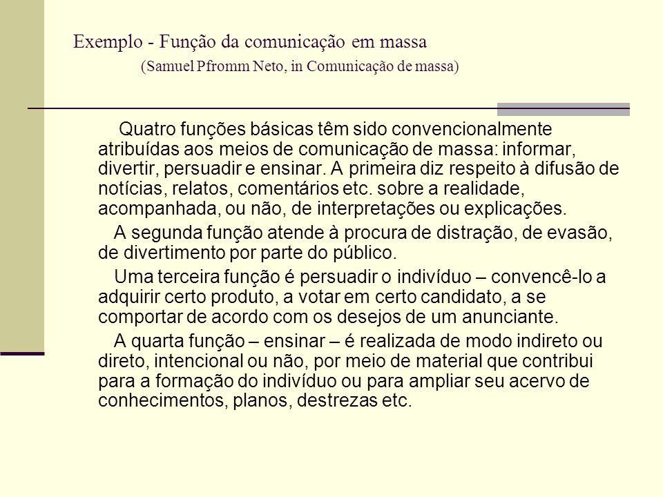 Exemplo - Função da comunicação em massa (Samuel Pfromm Neto, in Comunicação de massa)
