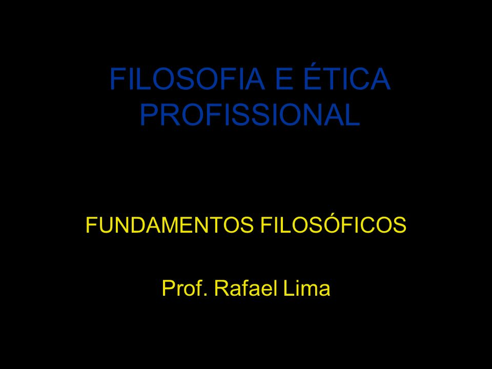 FILOSOFIA E ÉTICA PROFISSIONAL