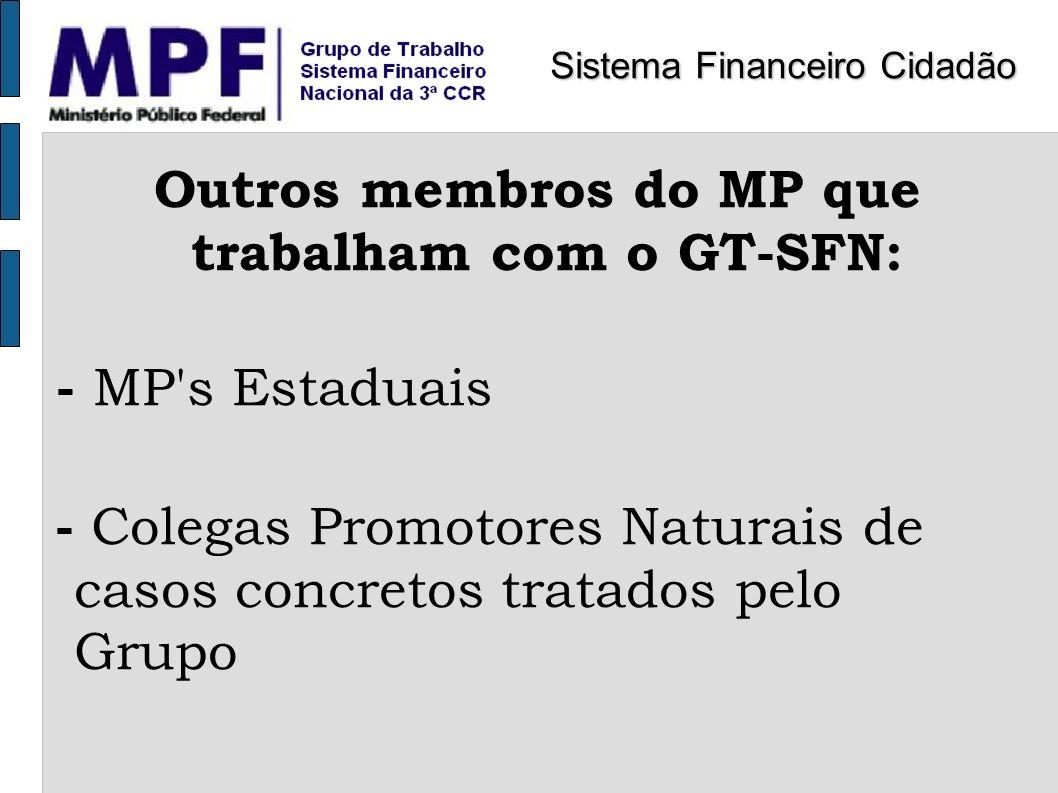 Outros membros do MP que trabalham com o GT-SFN: