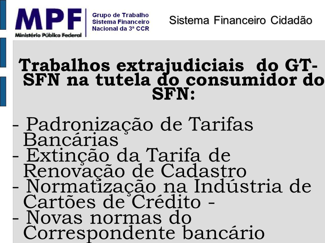 Trabalhos extrajudiciais do GT-SFN na tutela do consumidor do SFN: