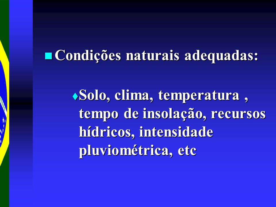 Condições naturais adequadas: