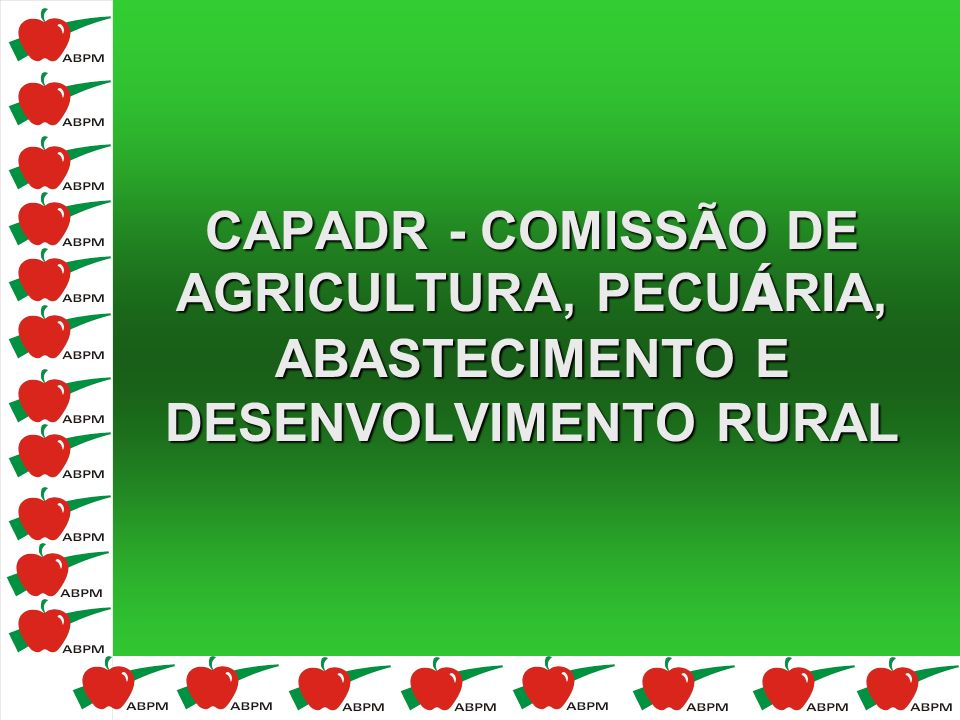 CAPADR - COMISSÃO DE AGRICULTURA, PECUÁRIA, ABASTECIMENTO E DESENVOLVIMENTO RURAL