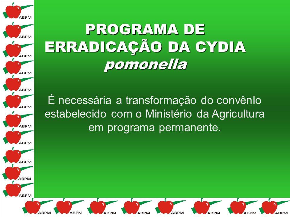 PROGRAMA DE ERRADICAÇÃO DA CYDIA pomonella