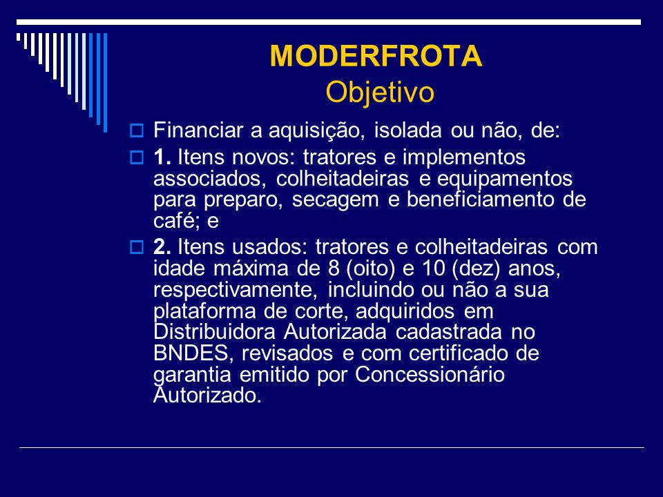 MODERFROTA Objetivo Financiar a aquisição, isolada ou não, de: