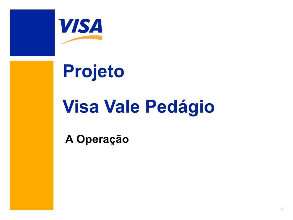 Projeto Visa Vale Pedágio A Operação XXXXX