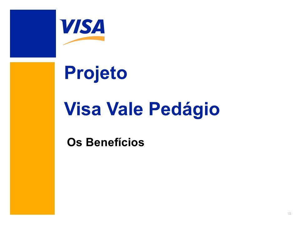Projeto Visa Vale Pedágio Os Benefícios XXXXX