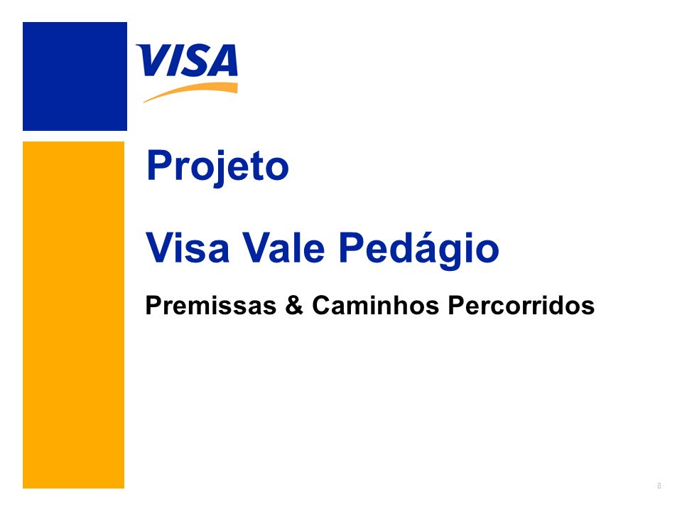 Projeto Visa Vale Pedágio Premissas & Caminhos Percorridos XXXXX