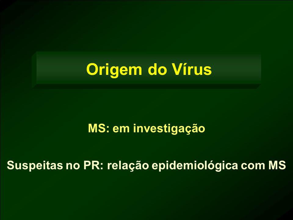Suspeitas no PR: relação epidemiológica com MS