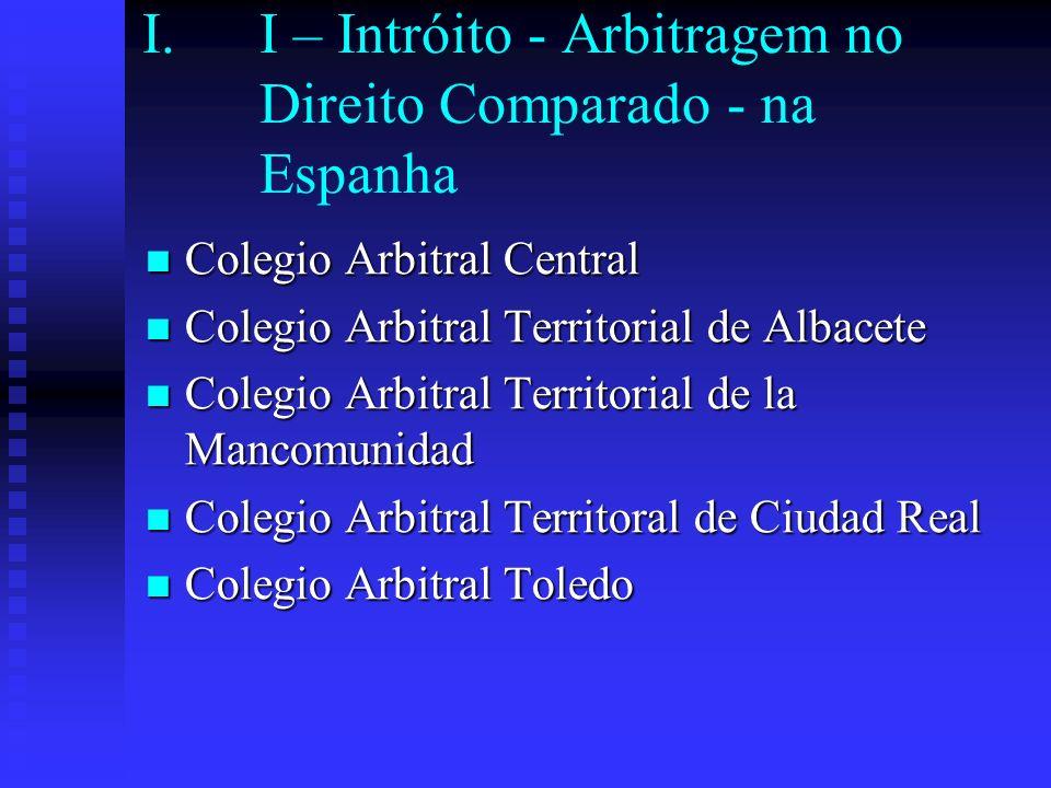 I – Intróito - Arbitragem no Direito Comparado - na Espanha