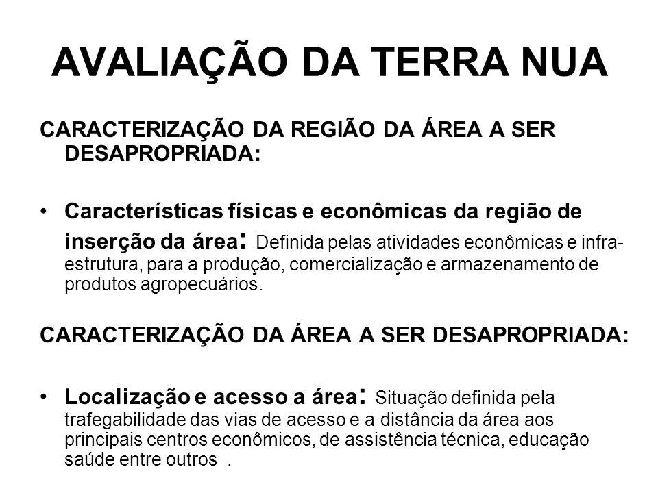 AVALIAÇÃO DA TERRA NUA CARACTERIZAÇÃO DA REGIÃO DA ÁREA A SER DESAPROPRIADA: