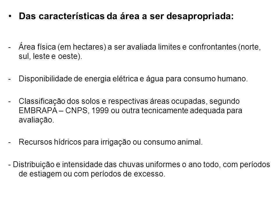 Das características da área a ser desapropriada: