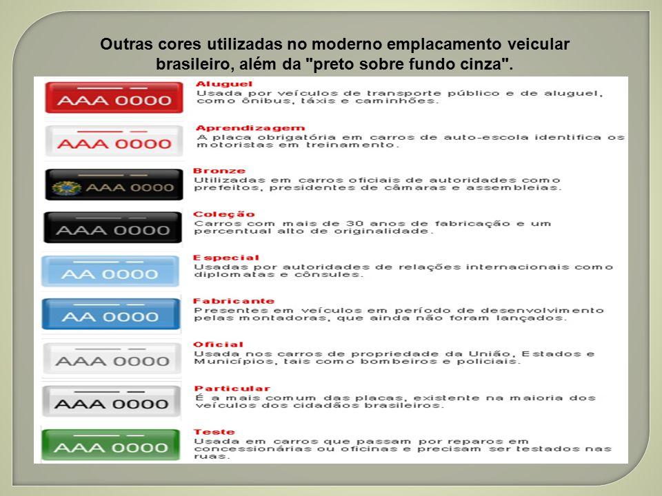 Outras cores utilizadas no moderno emplacamento veicular brasileiro, além da preto sobre fundo cinza .