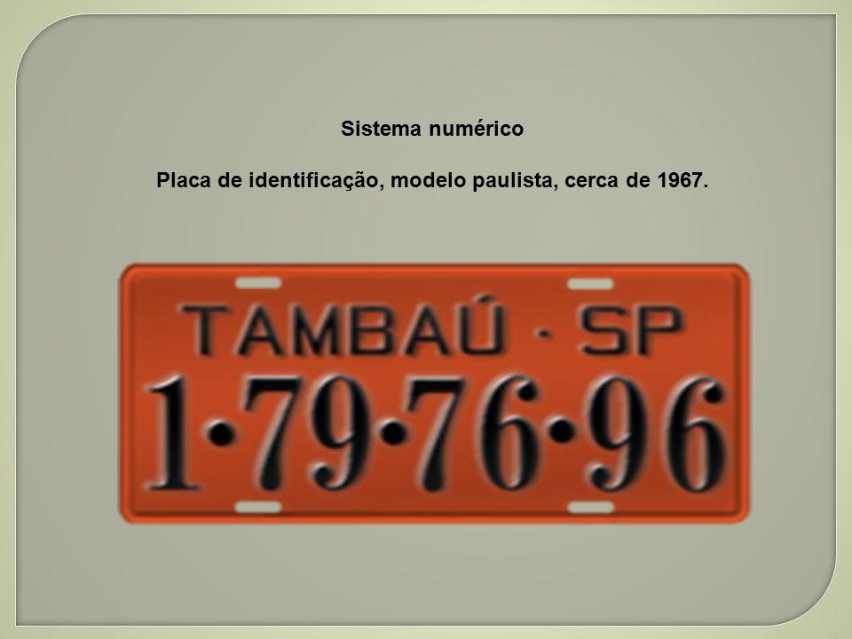 Placa de identificação, modelo paulista, cerca de 1967.