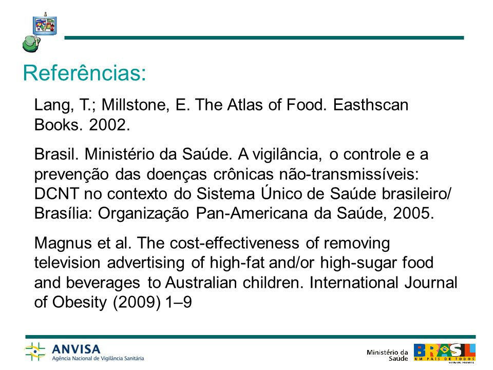 Referências: Lang, T.; Millstone, E. The Atlas of Food. Easthscan Books. 2002.