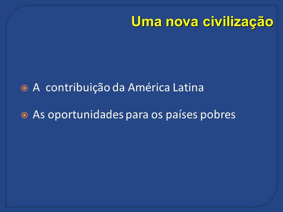 Uma nova civilização A contribuição da América Latina