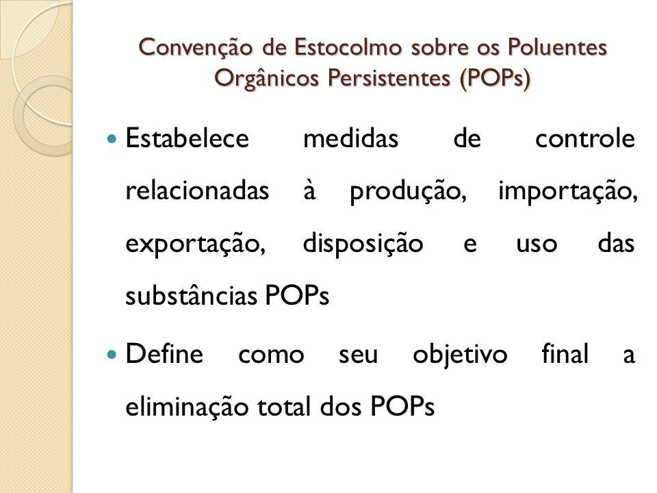 Define como seu objetivo final a eliminação total dos POPs