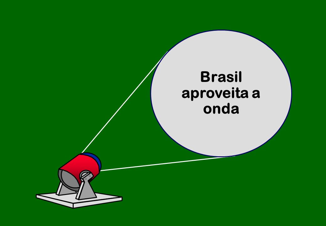 Brasil aproveita a onda