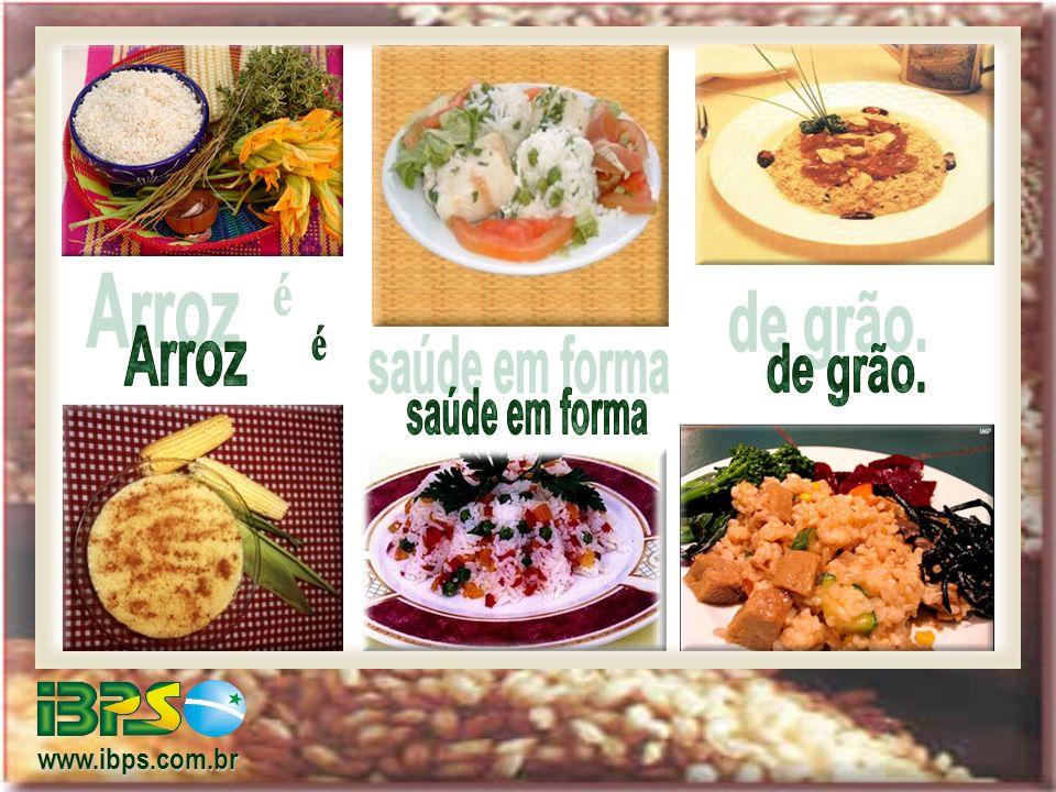 Arroz é de grão. saúde em forma www.ibps.com.br