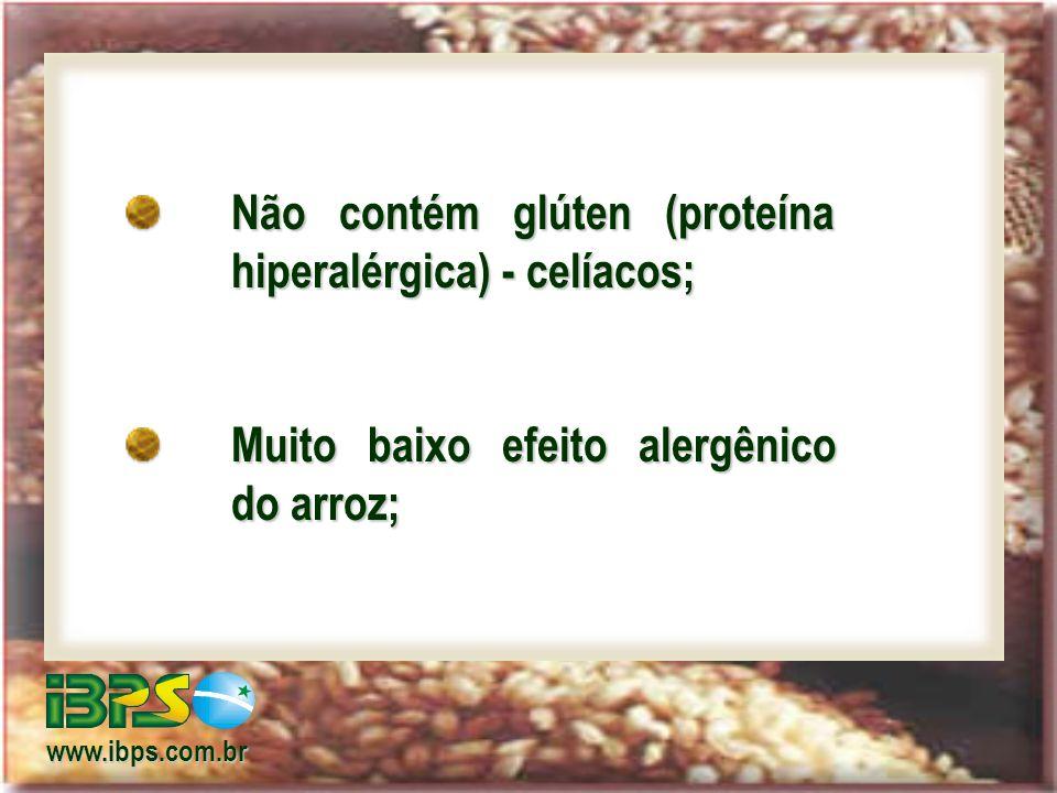 Não contém glúten (proteína hiperalérgica) - celíacos;