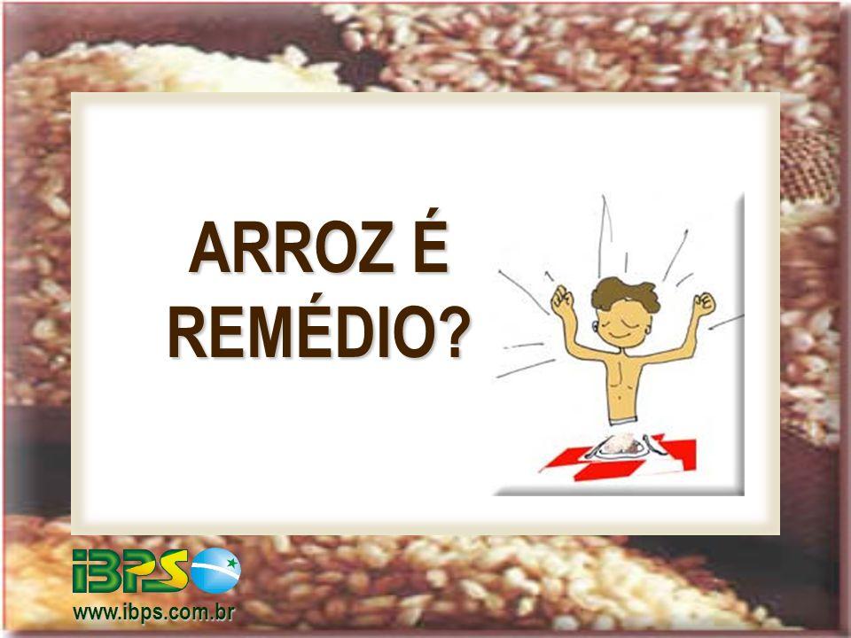 ARROZ É REMÉDIO www.ibps.com.br