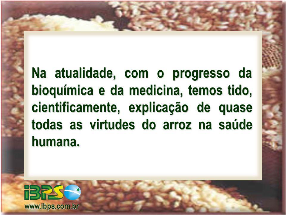 Na atualidade, com o progresso da bioquímica e da medicina, temos tido, cientificamente, explicação de quase todas as virtudes do arroz na saúde humana.