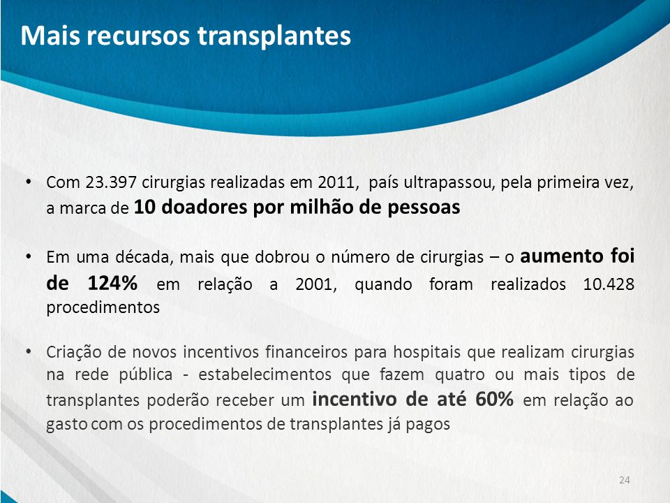 Mais recursos transplantes