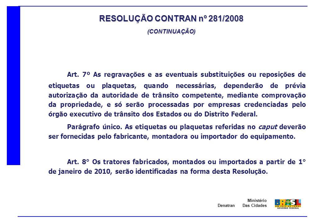 RESOLUÇÃO CONTRAN nº 281/2008 (CONTINUAÇÃO)