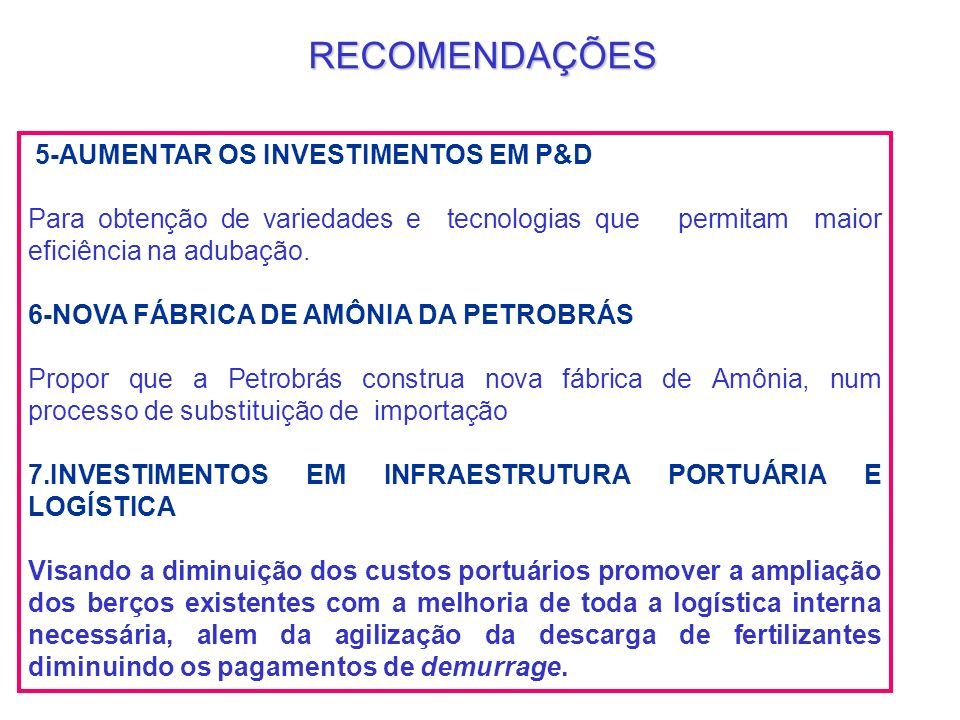 RECOMENDAÇÕES 5-AUMENTAR OS INVESTIMENTOS EM P&D