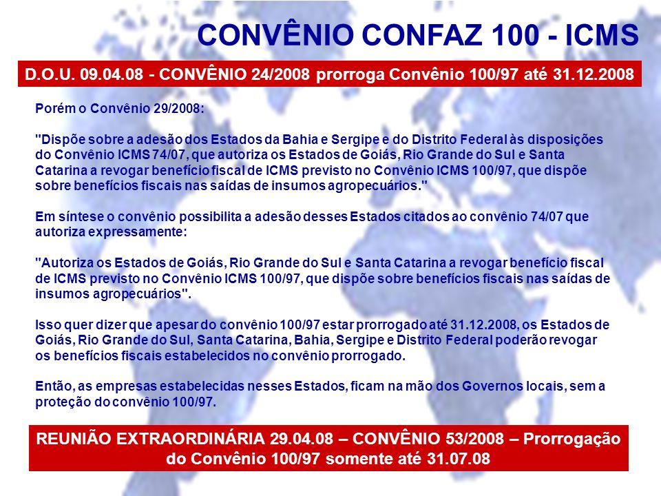 CONVÊNIO CONFAZ 100 - ICMS D.O.U. 09.04.08 - CONVÊNIO 24/2008 prorroga Convênio 100/97 até 31.12.2008.
