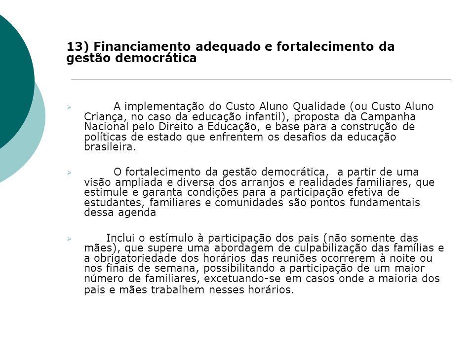 13) Financiamento adequado e fortalecimento da gestão democrática