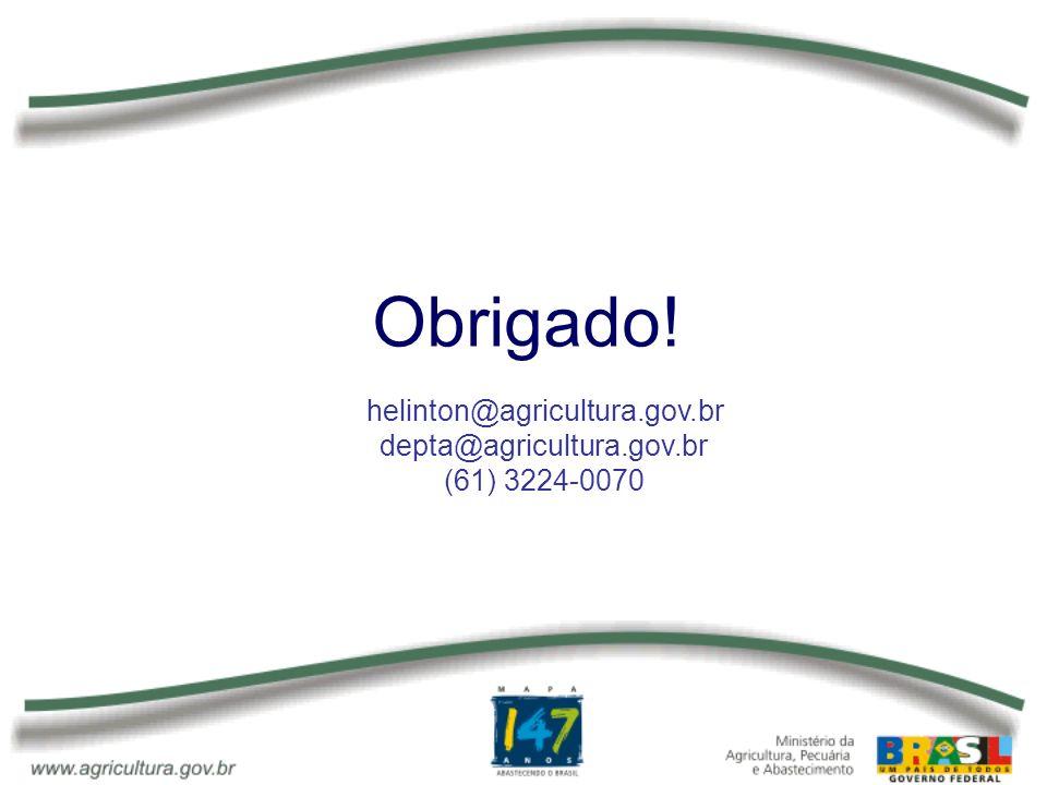 Obrigado! helinton@agricultura.gov.br depta@agricultura.gov.br
