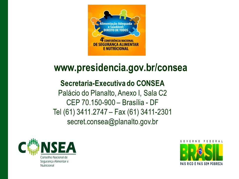 www.presidencia.gov.br/consea Secretaria-Executiva do CONSEA
