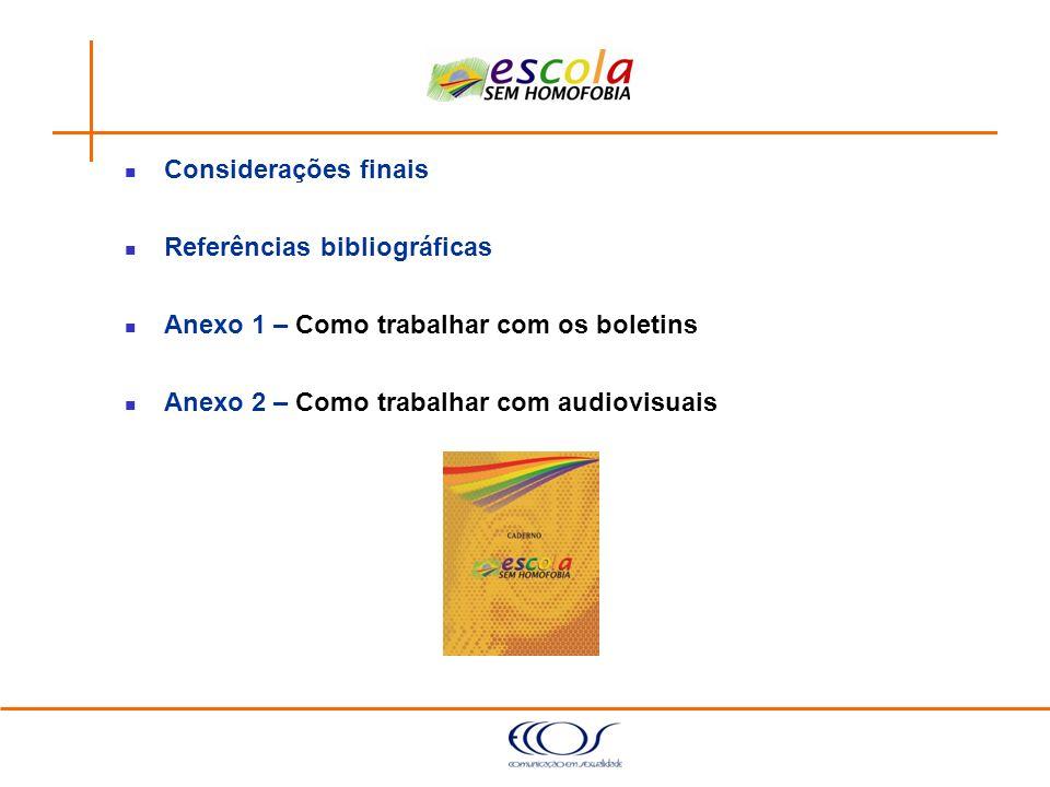 Considerações finais Referências bibliográficas. Anexo 1 – Como trabalhar com os boletins.