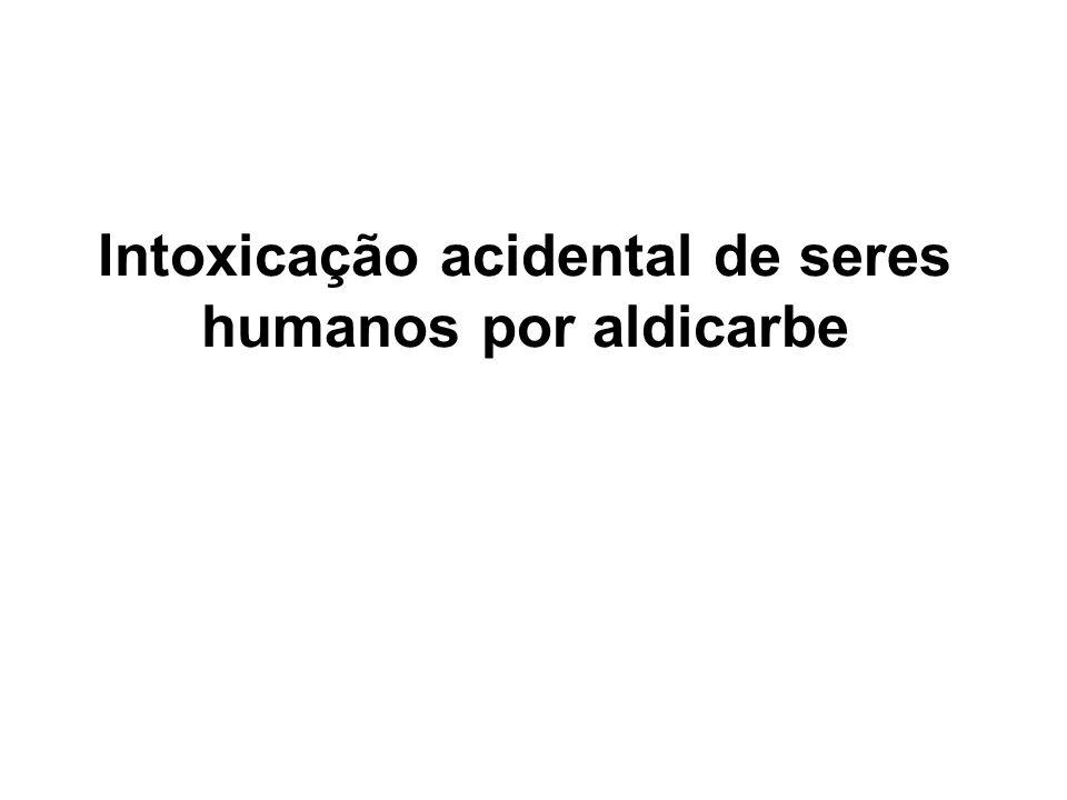 Intoxicação acidental de seres humanos por aldicarbe