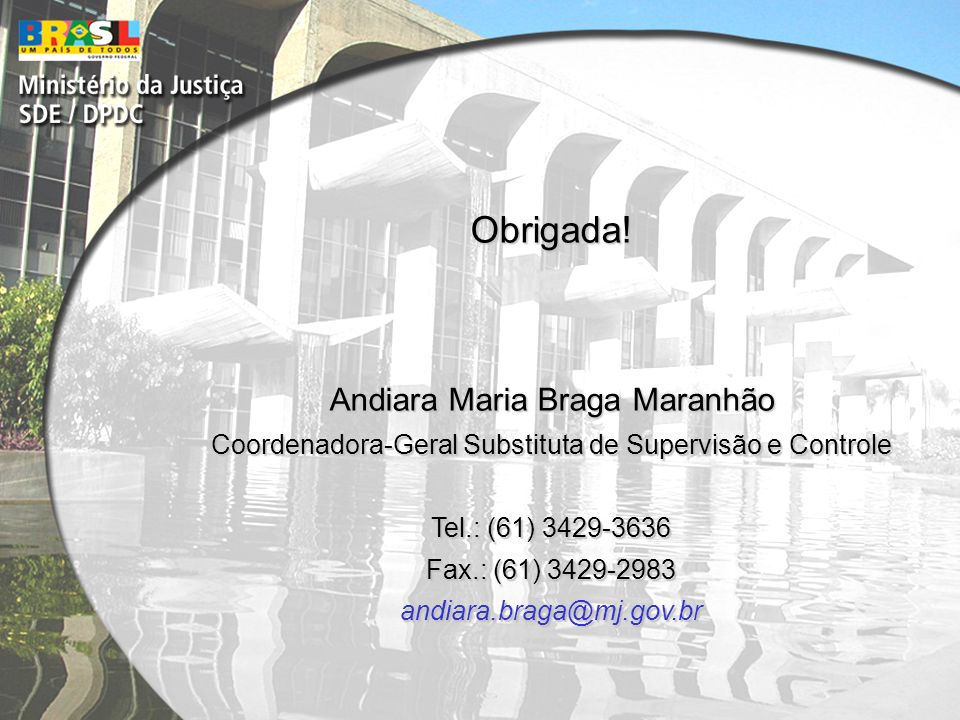 Obrigada! Andiara Maria Braga Maranhão